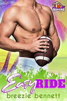 Easy Ride (South Florida Riders #3) - Breezie Bennett