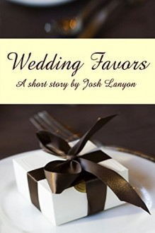 Wedding Favors - Josh Lanyon