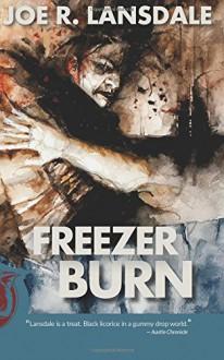 Freezer Burn - Joe R Lansdale, Daniele Serra