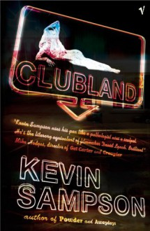 Clubland - Kevin Sampson