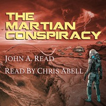The Martian Conspiracy - John Read,Chris Abell,John A Read