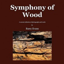Symphony of Wood Symphony of Wood - Barry Evans