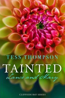 Tainted: Lance and Mary - Tess Thompson
