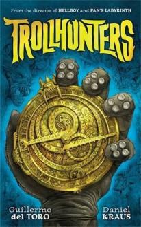 Trollhunters (Spanish Edition) - Daniel Kraus,Guillermo del Toro