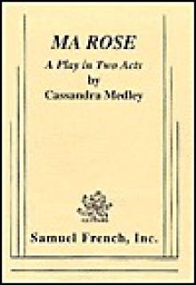 Ma Rose - Cassandra Medley