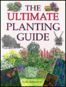 The Ultimate Planting Guide - Noël Kingsbury
