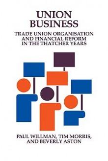Union Business - Paul Willman, Tim Morris