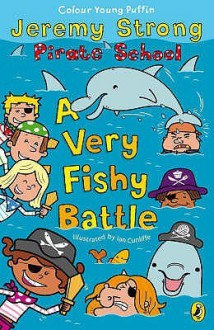 A Very Fishy Battle (Pirate School) - Jeremy Strong
