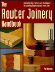 The Router Joinery Handbook - Pat Warner