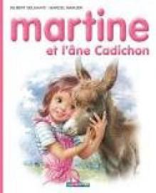 Martine et l'âne Cadichon - Marcel Marlier, Gilbert Delahaye
