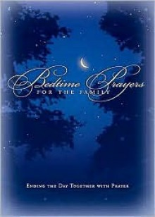 Bedtime Prayers for the Family - Thomas Nelson Publishers