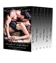 Perfect Together (The Club 24 Box Set (Books 1-6)) - Kimberly Knight, Audrey Harte