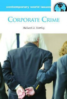 Corporate Crime: A Reference Handbook - Richard Hartley