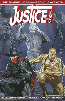 Justice, Inc. Volume 1 - Giovanni Timpano,Michael Uslan,Alex Ross