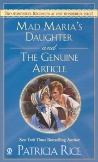 Mad Maria's Daughter and the Genuine Article (Signet Regency Romance) - Patricia Rice