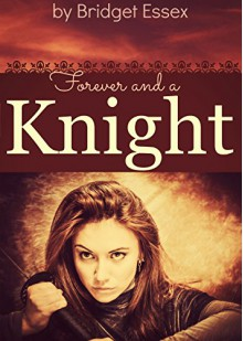 Forever and a Knight - Bridget Essex