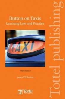 Button on Taxis - Licensing Law and Practice: Third Edition - James Button