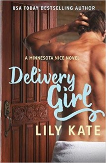 Delivery Girl (A Minnesota Ice Novel) - Lily Kate