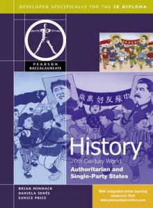 History Authoritarian and Single Party States - Brian Mimmack, Eunice Price, Daniela Senés
