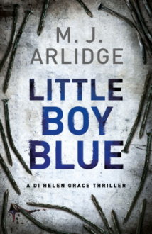 Little Boy Blue: A Detective Helen Grace Thriller (A Helen Grace Thriller) - M.J. Arlidge