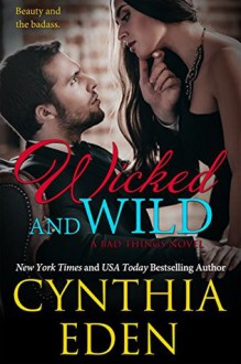 Wicked and Wild - Cynthia Eden