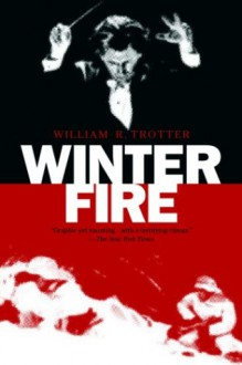 Winter Fire - William R. Trotter