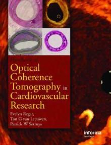 Optical Coherence Tomography in Cardiovascular Research - Evelyn Regar, Ton G. van Leeuwen, Patrick W. Serruys