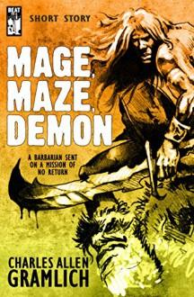 Mage, Maze, Demon (Veridical Dreams Book 3) - Charles Allen Gramlich