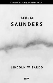 Lincoln w Bardo - George Saunders, Michał Kłobukowski
