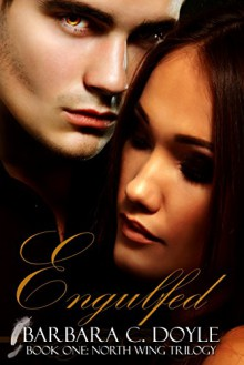 Engulfed (The North Wing Trilogy Book 1) - Barbara C. Doyle