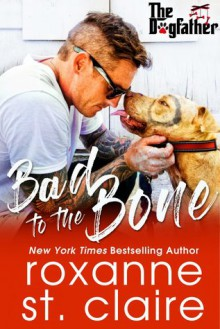 Bad to the Bone - Roxanne St. Claire