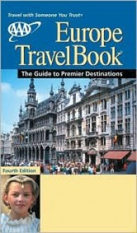 AAA Europe Travelbook: The Guide to Premier Destinations - The American Automobile Association