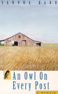 An Owl on Every Post: A Memoir - Sanora Babb