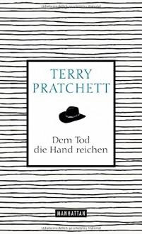 Dem Tod die Hand reichen - Terry Pratchett,Gerald Jung
