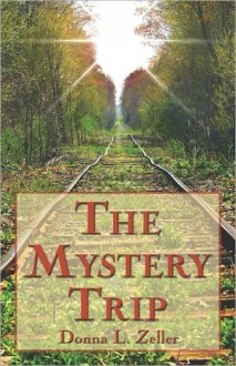 The Mystery Trip - Donna L. Zeller