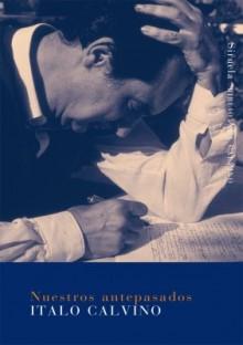 Nuestros Antepasados.El Vizconde Demediado. El Baron Rampante. El Caballero Inexistente (Biblioteca Calvino) - Italo Calvino