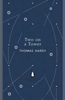 Two on a Tower - Thomas Hardy