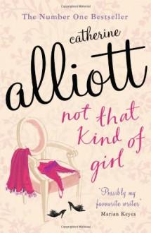 Not That Kind Of Girl - Catherine Alliott