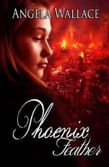 Phoenix Feather - Angela Wallace