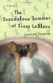 The Scandalous Summer of Sissy LeBlanc - Loraine Despres