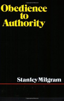Obedience to Authority - Stanley Milgram