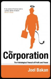 The Corporation - Joel Bakan