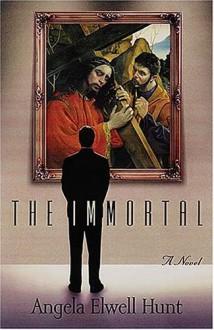 The Immortal - Angela Elwell Hunt