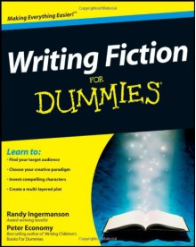Writing Fiction For Dummies - Peter Economy, Randy Ingermanson