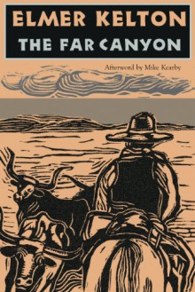 The Far Canyon - Elmer Kelton, Mike Kearby