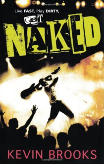 Naked - Kevin Brooks