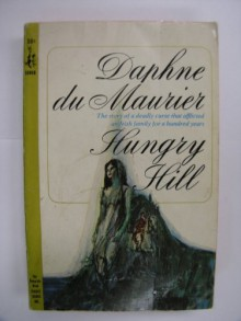 Hungry Hill (Charnwood Library) - Daphne DuMaurier