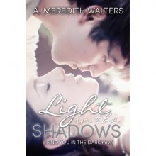 Light in the Shadows (Find You in the Dark, #2) - A. Meredith Walters