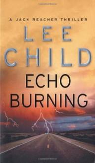 Echo Burning - Lee Child