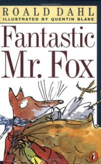Fantastic Mr. Fox - Quentin Blake, Roald Dahl